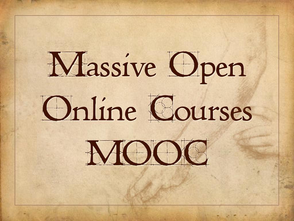 Massive Open Online Courses MOOC