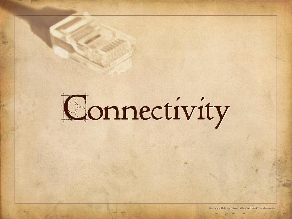 Connectivity http://www.flickr.com/photos/nrkbe...