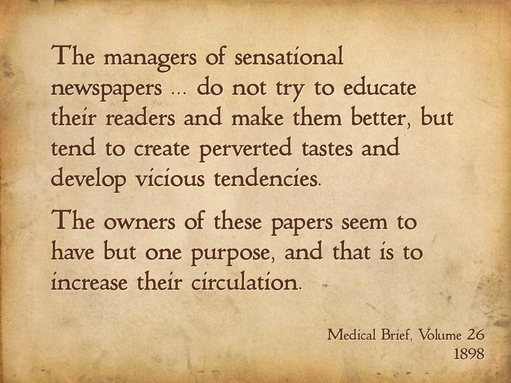 The managers of sensational newspapers ... do n...