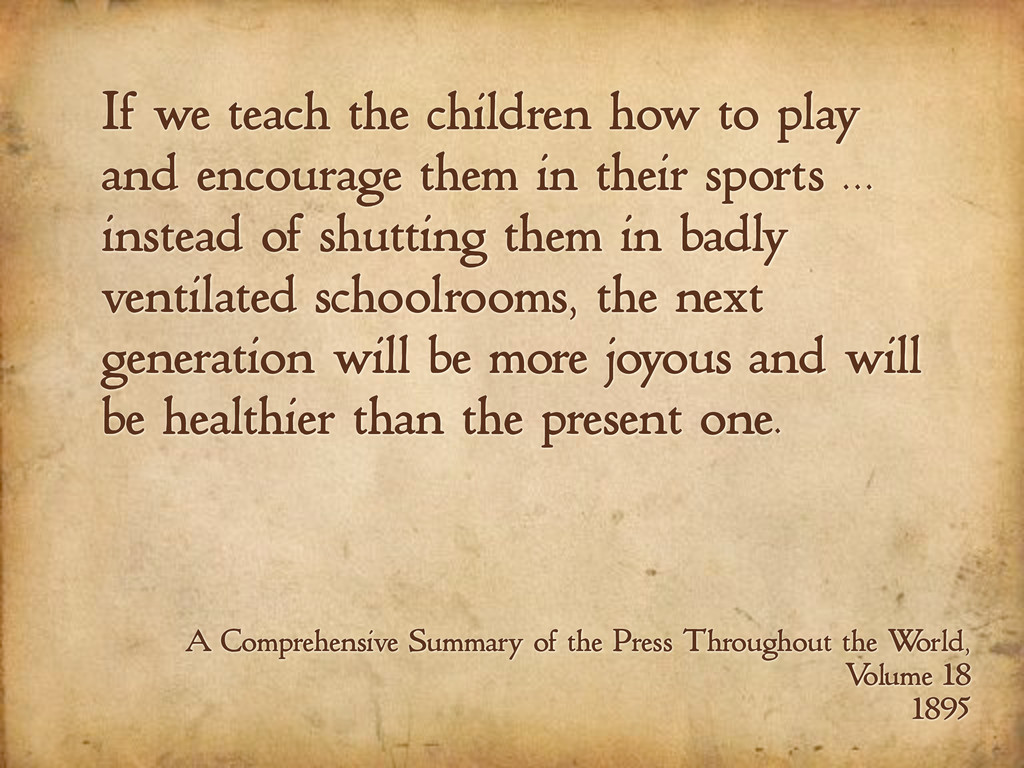 If we teach the children how to play and encour...