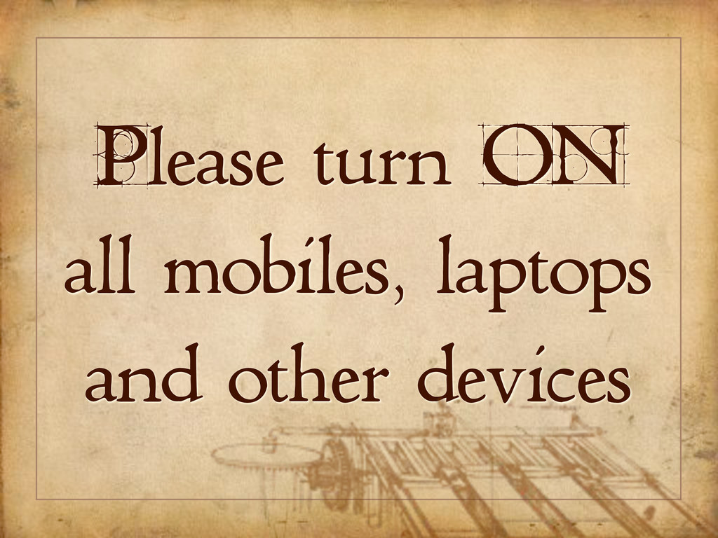 Please turn ON all mobiles, laptops and other d...