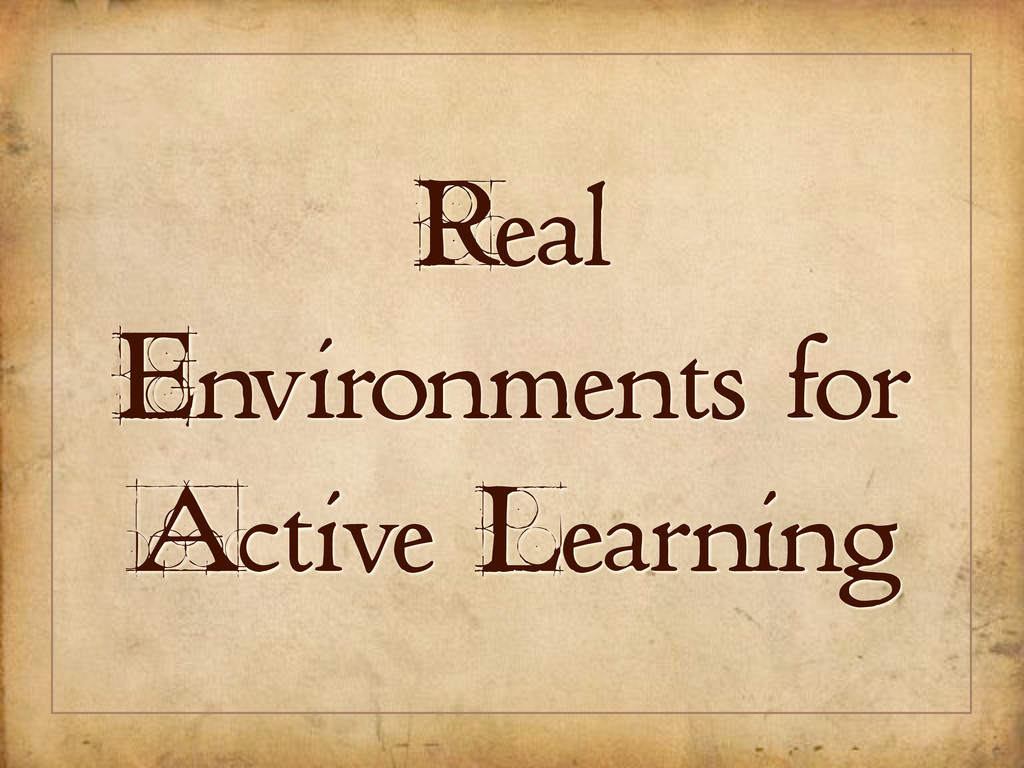 Real Environments for Active Learning
