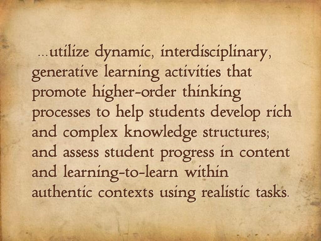 ...utilize dynamic, interdisciplinary, generati...