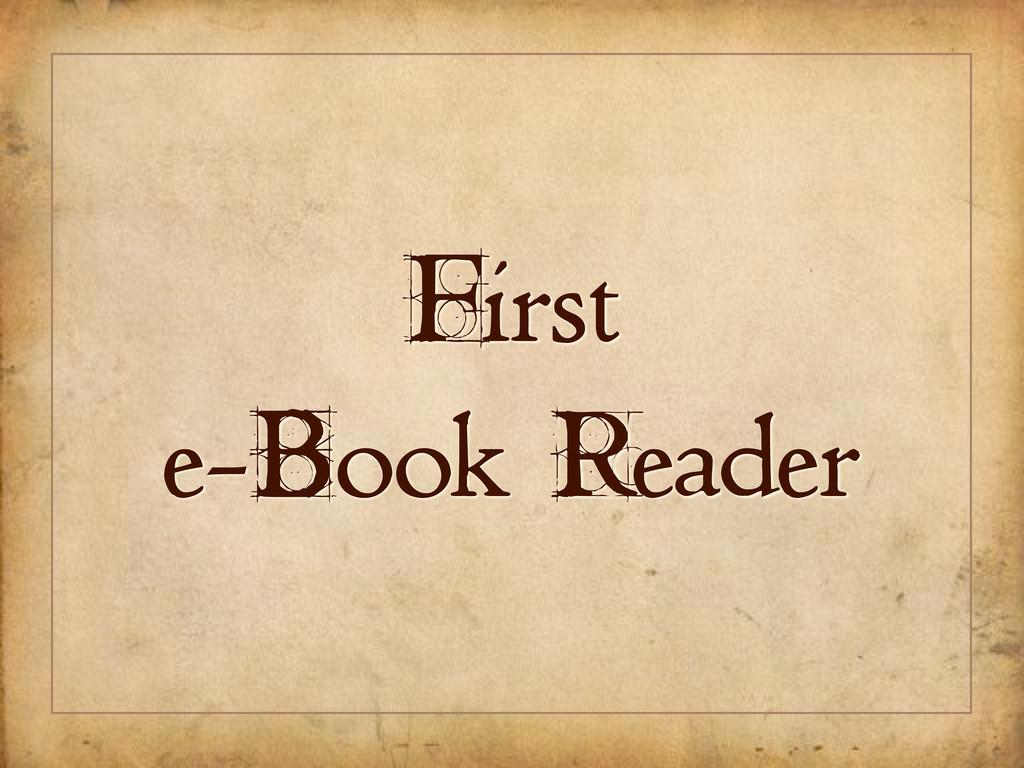 First e-Book Reader
