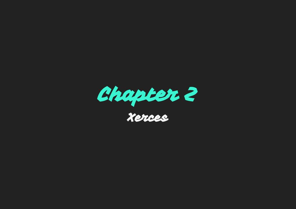 Chapter 2 Xerces
