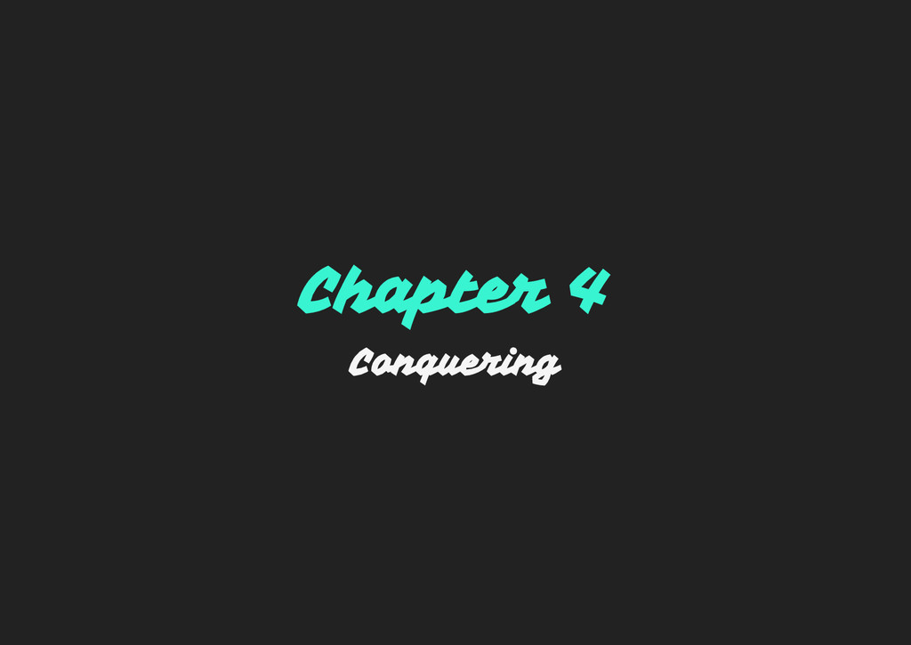 Chapter 4 Conquering