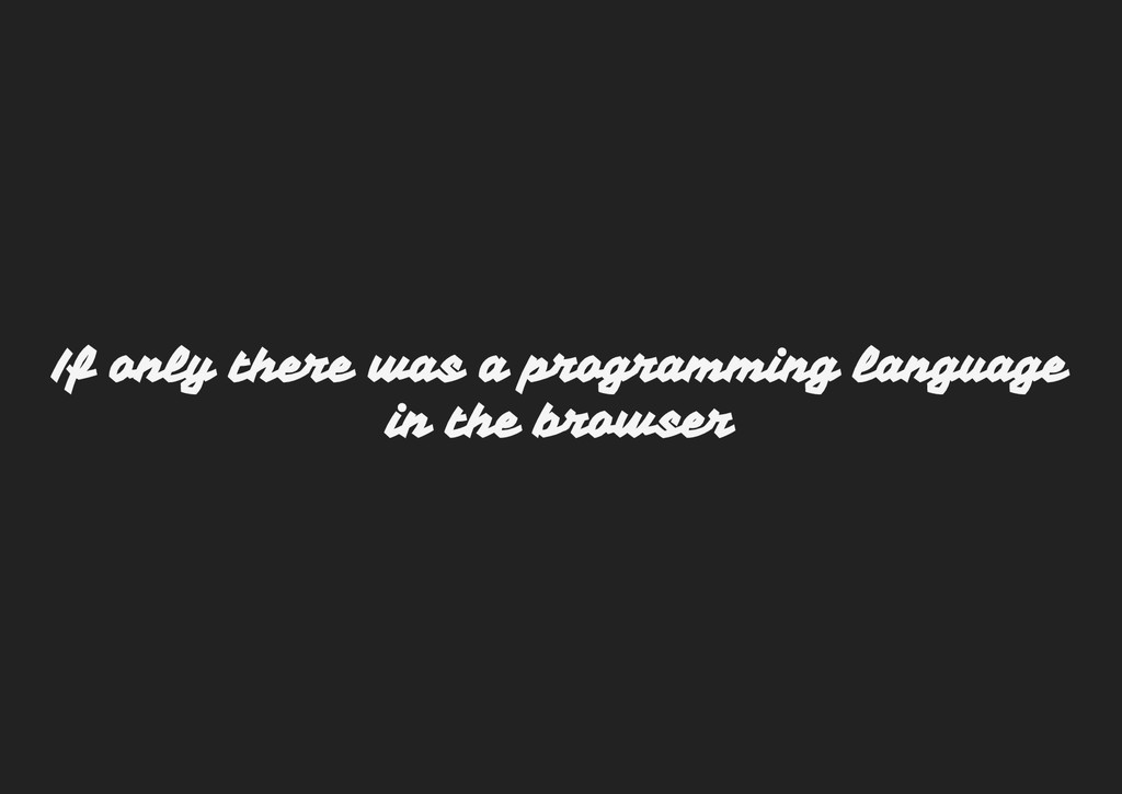 If only there was a programming language in the...