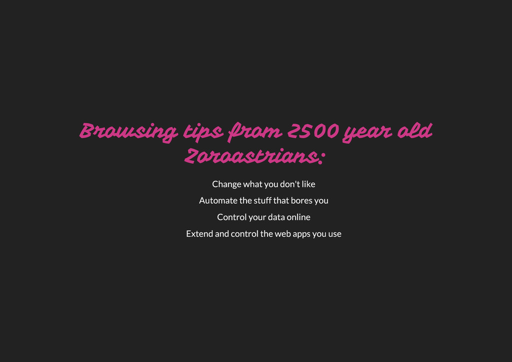 Browsing tips from 2500 year old Zoroastrians: ...