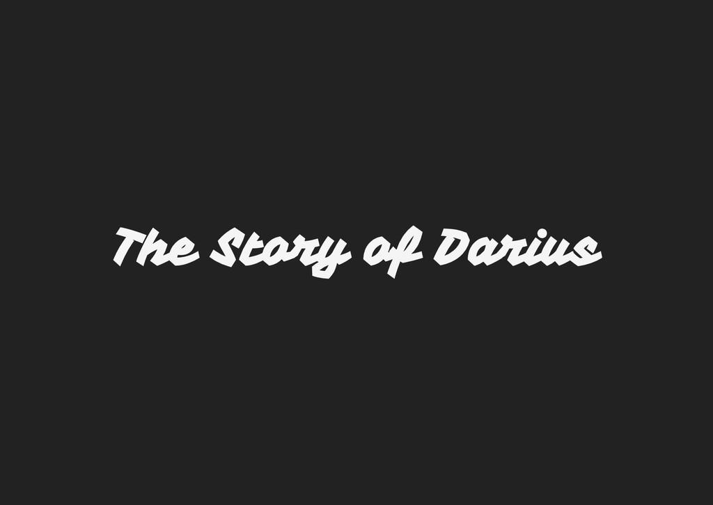 The Story of Darius