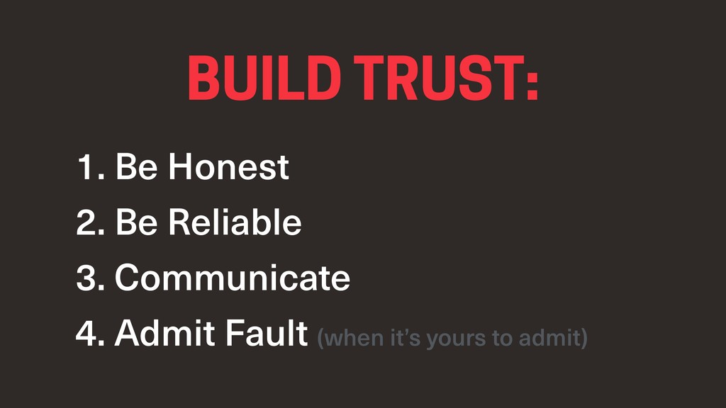 1. Be Honest 2. Be Reliable 3. Communicate 4. A...