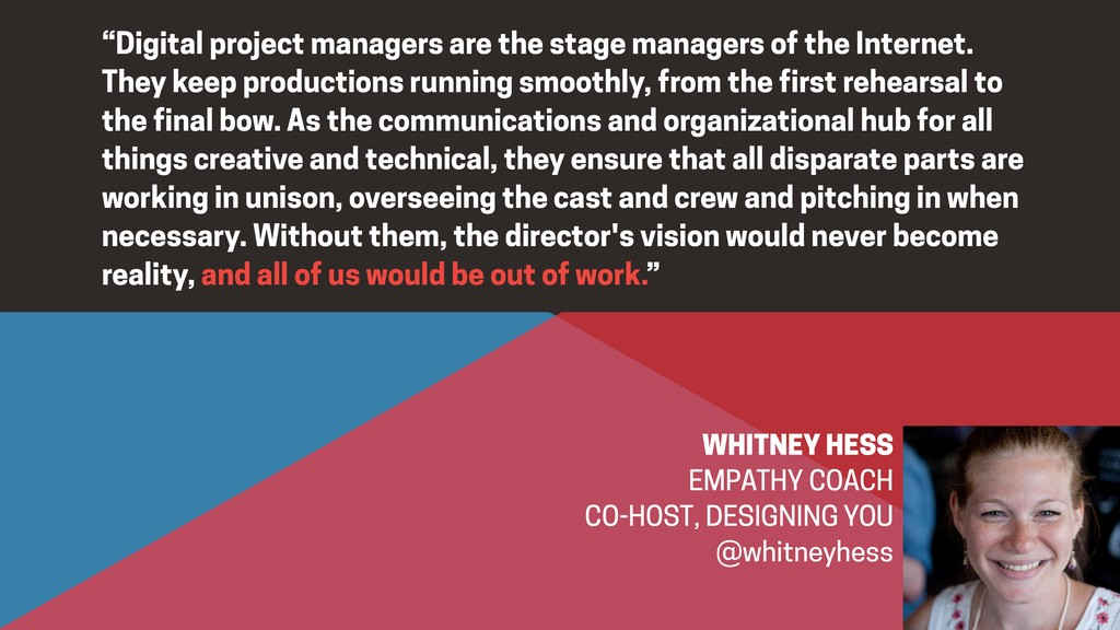 """""""Digital project managers are the stage manager..."""