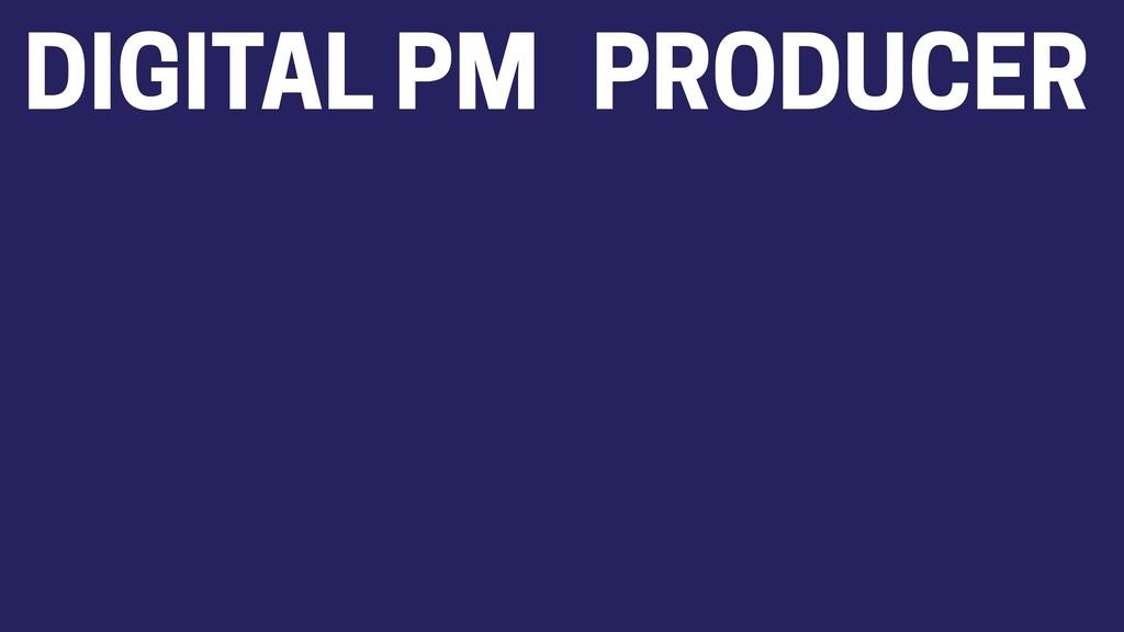 DIGITAL PM PRODUCER