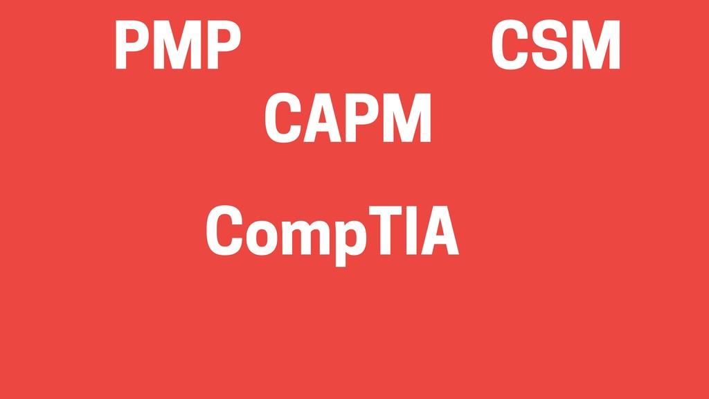 PMP CSM CAPM CompTIA