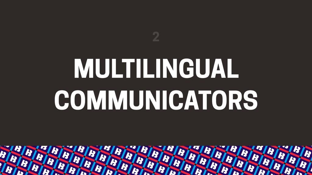 MULTILINGUAL COMMUNICATORS 2