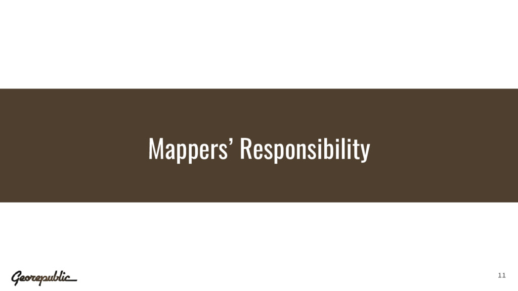 Mappers' Responsibility 11