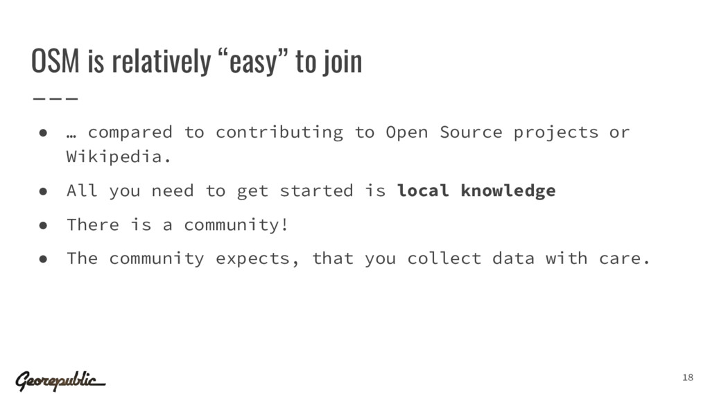 """18 OSM is relatively """"easy"""" to join ● … compare..."""