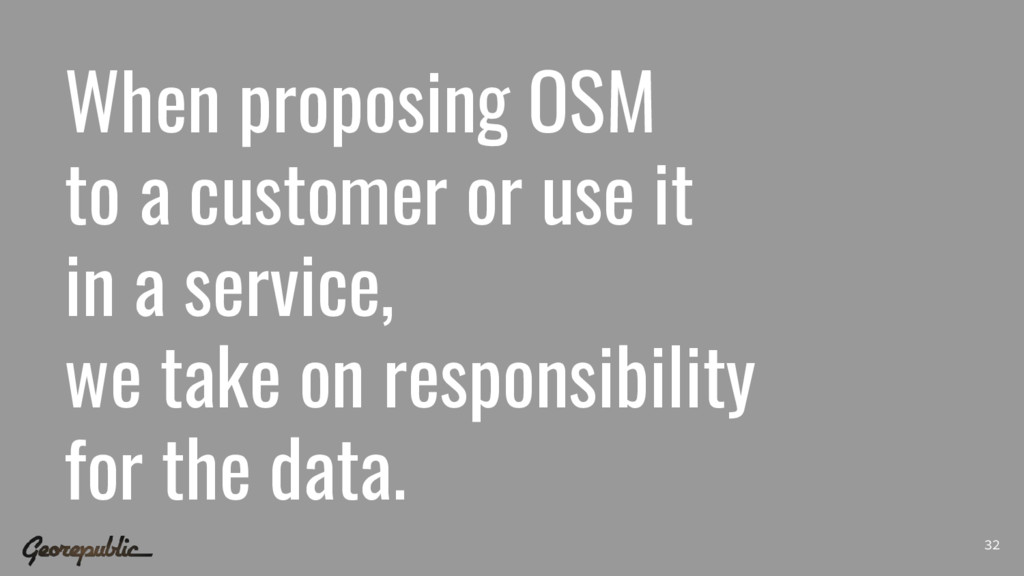 When proposing OSM to a customer or use it in a...