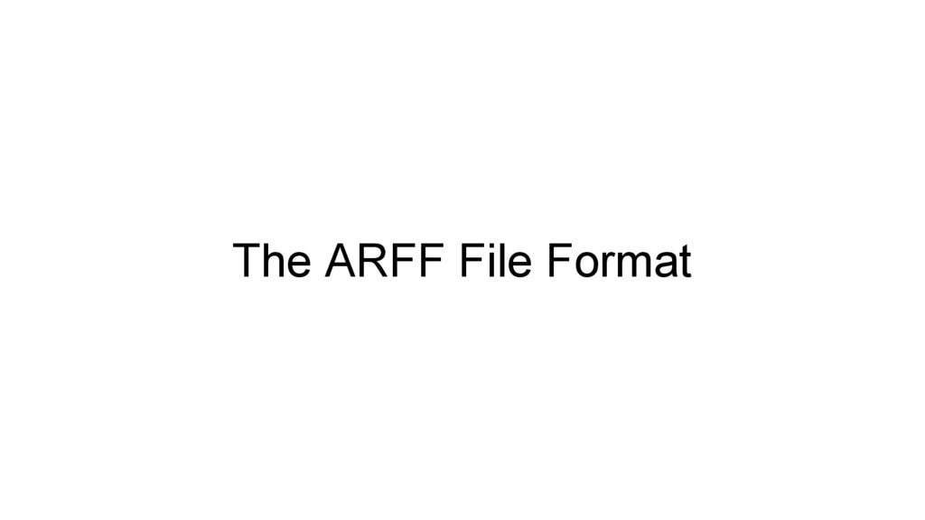 The ARFF File Format