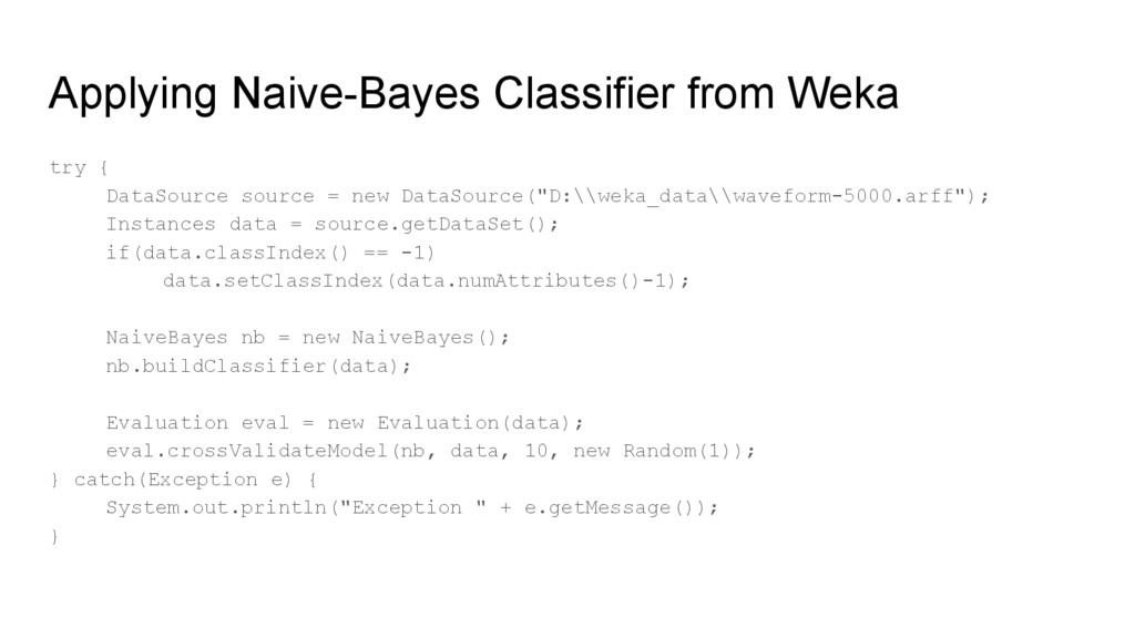 Applying Naive-Bayes Classifier from Weka try {...