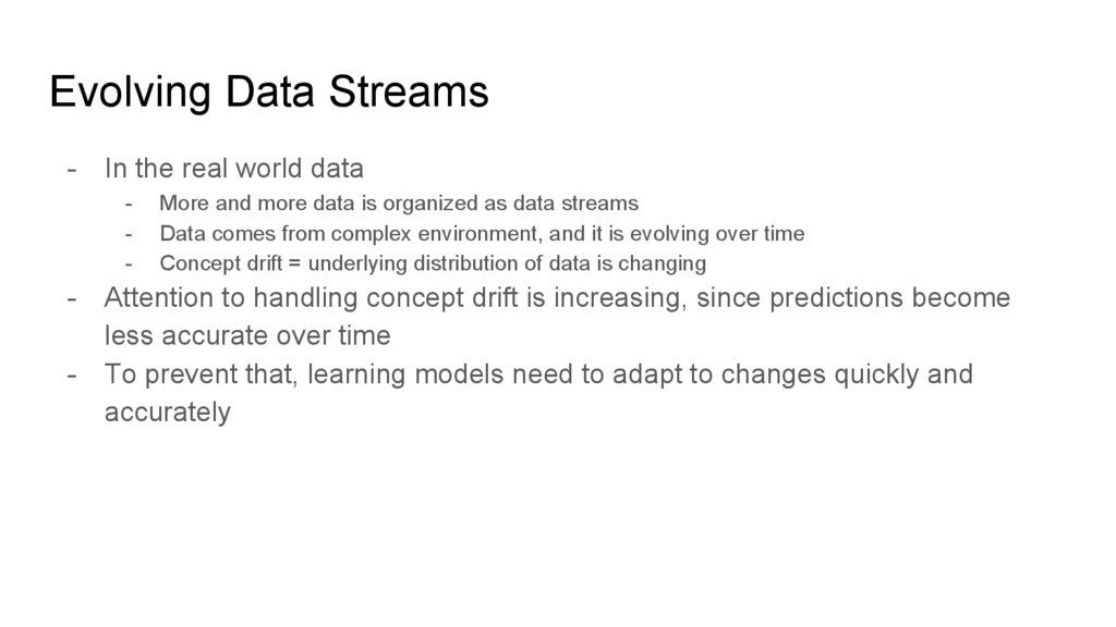 Evolving Data Streams - In the real world data ...