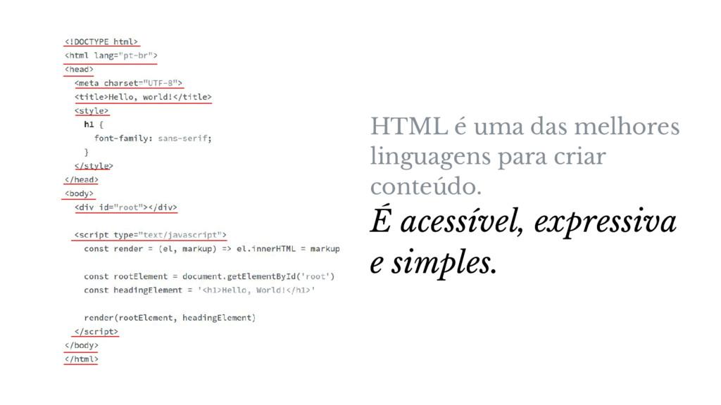 HTML é uma das melhores linguagens para criar c...
