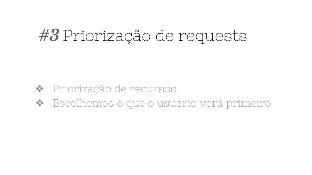 ❖ Priorização de recursos ❖ Escolhemos o que o ...