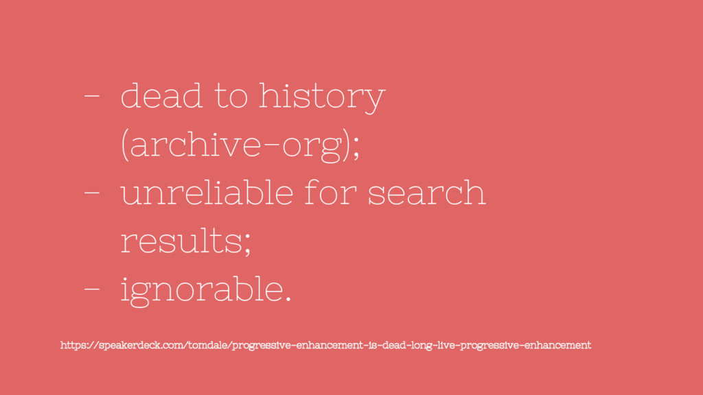 - dead to history (archive-org); - unreliable f...