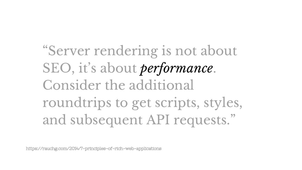 """Server rendering is not about SEO, it's about ..."