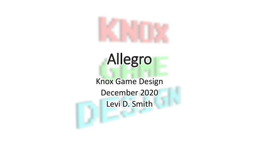 Allegro Knox Game Design December 2020 Levi D. ...