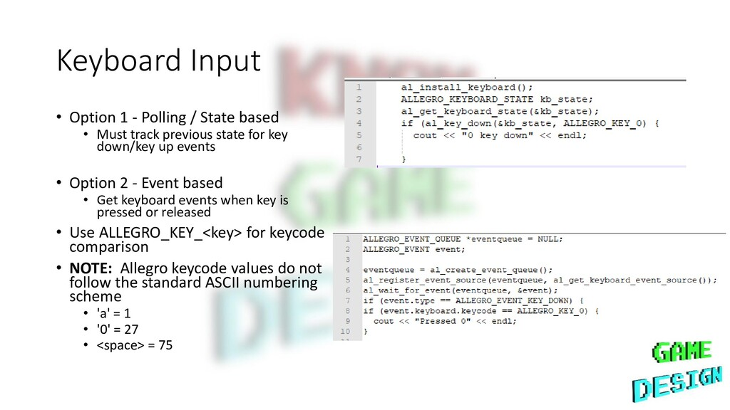 Keyboard Input • Option 1 - Polling / State bas...