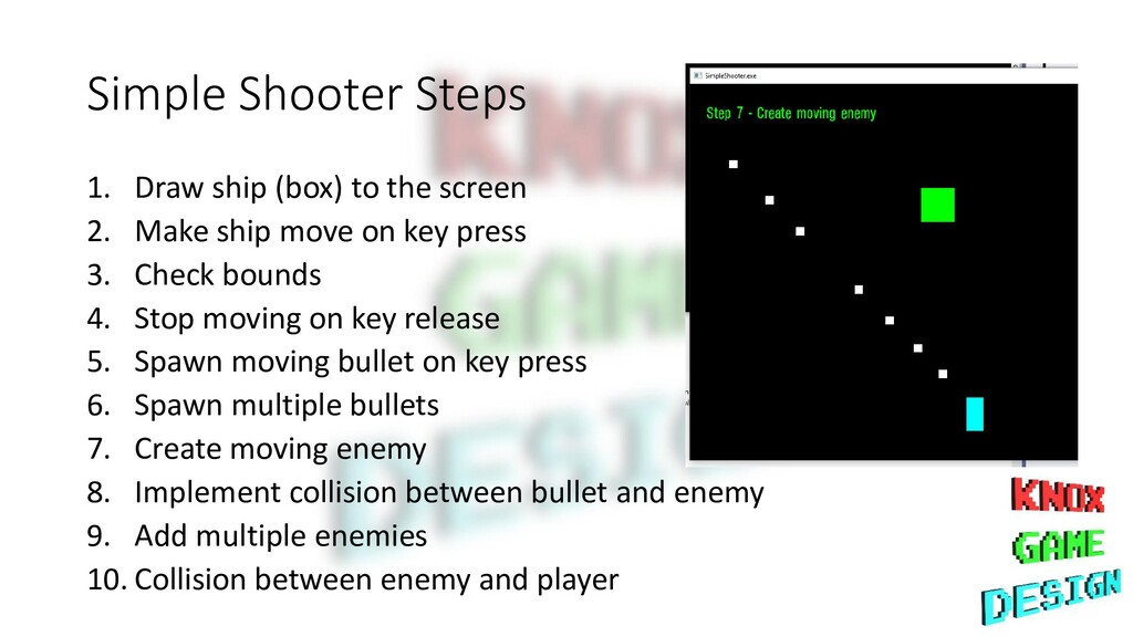 Simple Shooter Steps 1. Draw ship (box) to the ...