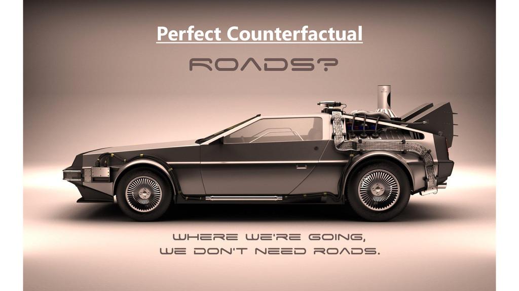 Perfect Counterfactual