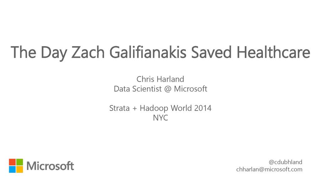 Chris Harland Data Scientist @ Microsoft Strata...