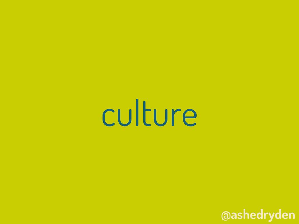@ashedryden culture