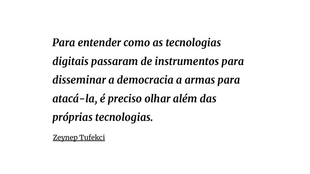 Para entender como as tecnologias digitais pass...