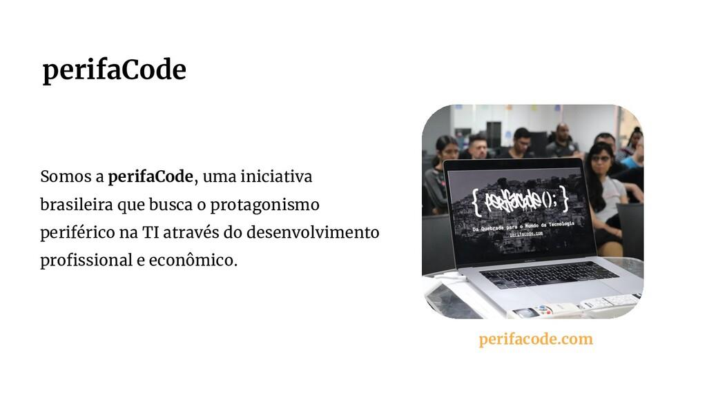 Somos a perifaCode, uma iniciativa brasileira q...