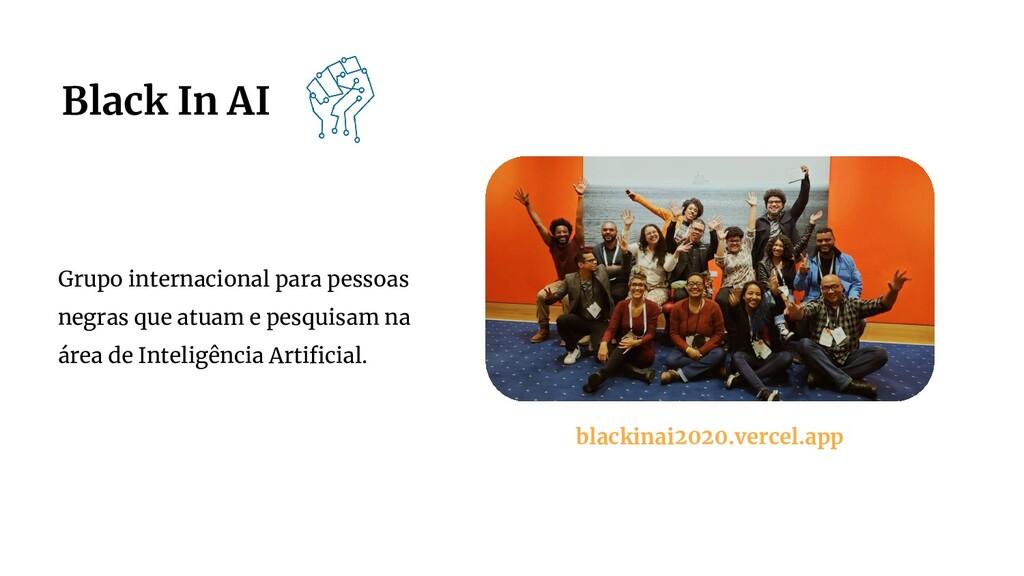 Black In AI Grupo internacional para pessoas ne...