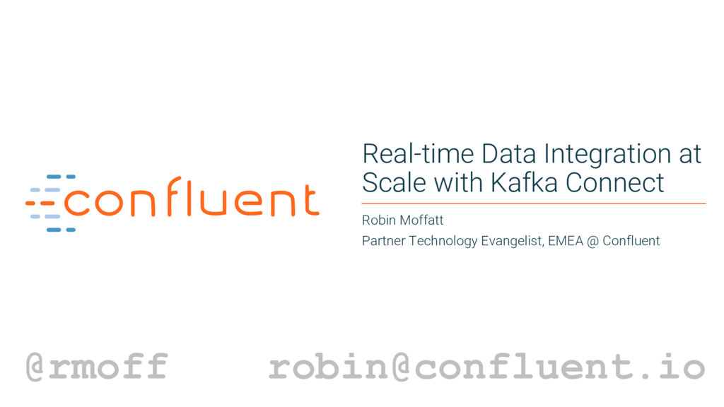 1 Real-time Data Integration at Scale with Kafk...