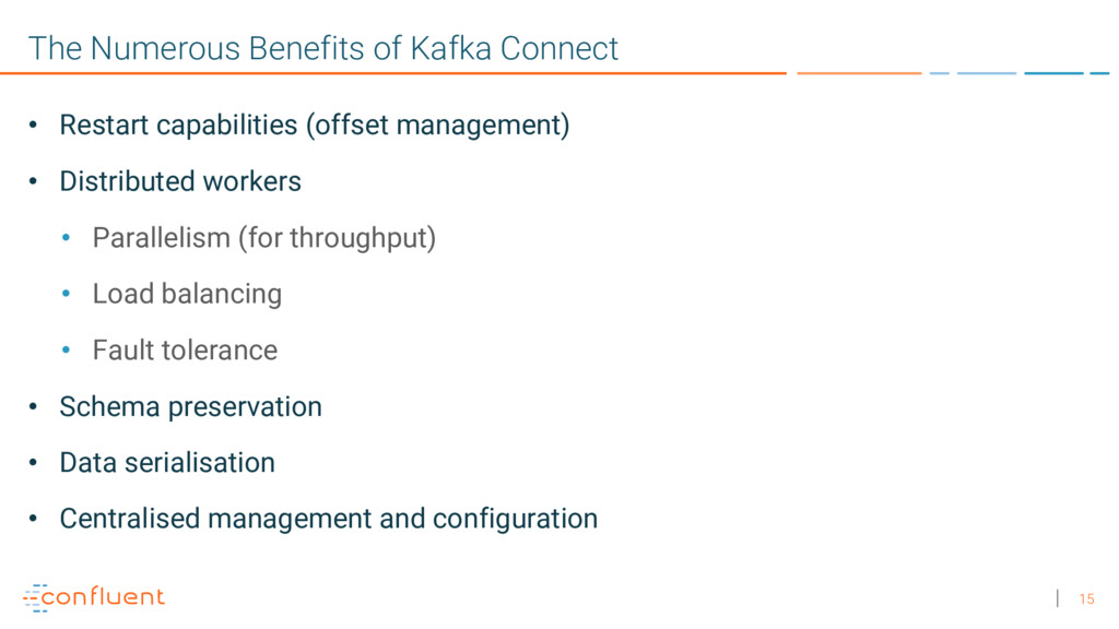 15 The Numerous Benefits of Kafka Connect • Res...