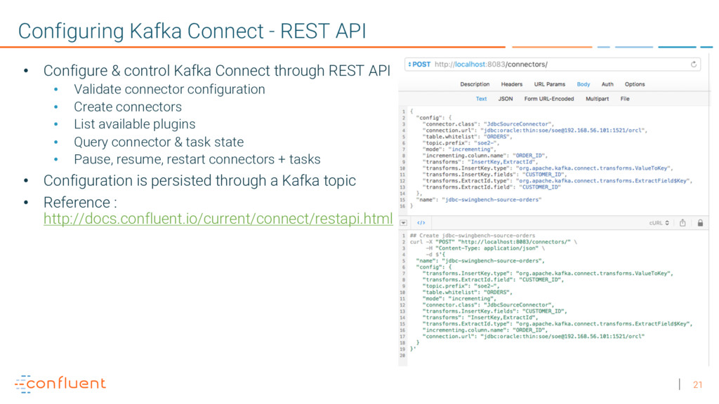 21 Configuring Kafka Connect - REST API • Confi...
