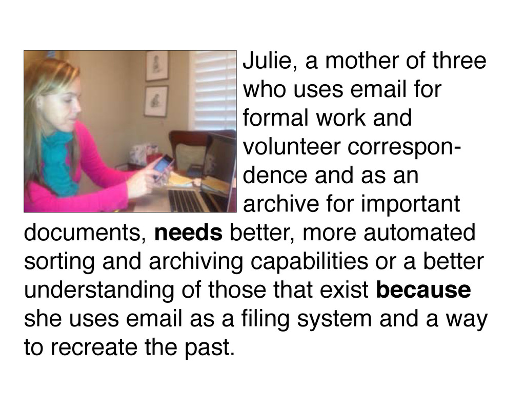Julie, a mother of three who uses email for for...