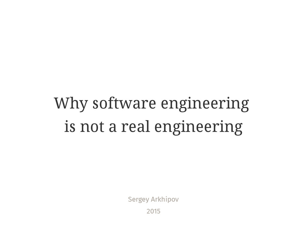 Why software engineering is not a real engineer...