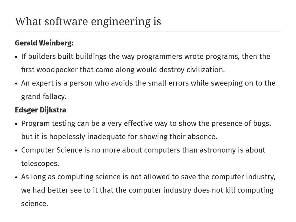 What software engineering is Gerald Weinberg: ●...