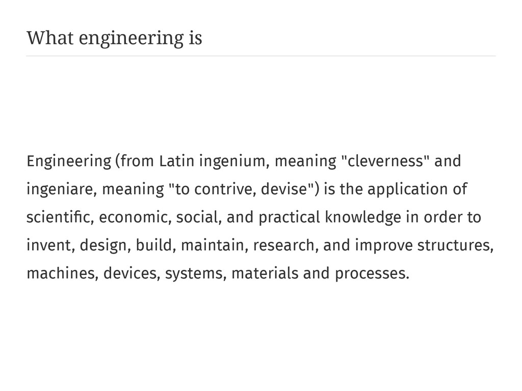 What engineering is Engineering (from Latin ing...