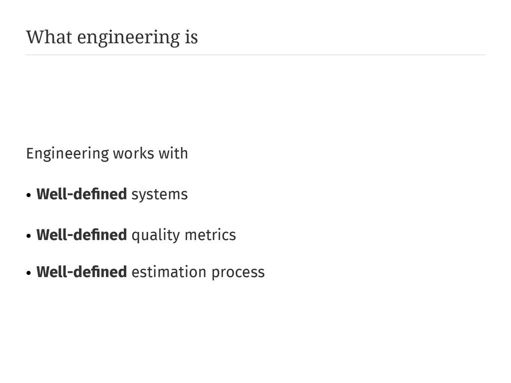 What engineering is Engineering works with ● We...