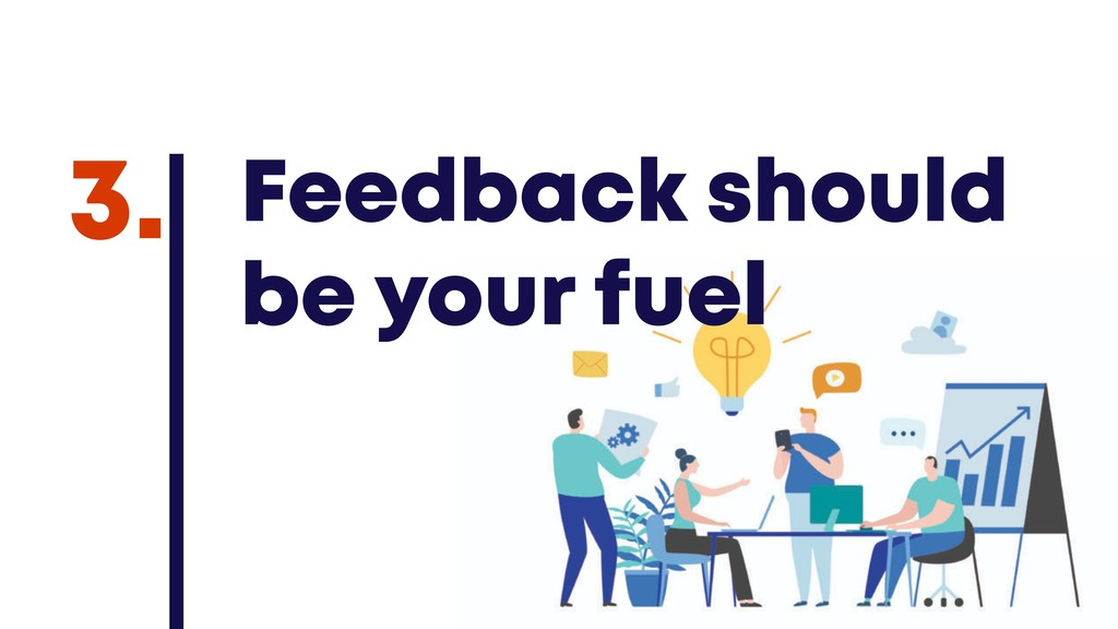 @JGFERREIRO @JGFERREIRO Feedback should be your...