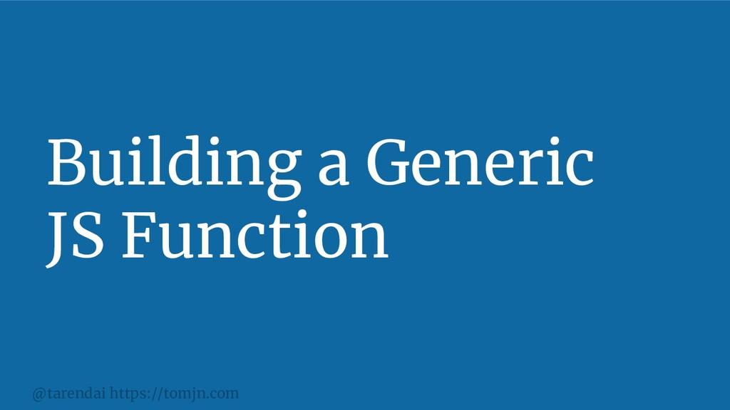 @tarendai https://tomjn.com Building a Generic ...