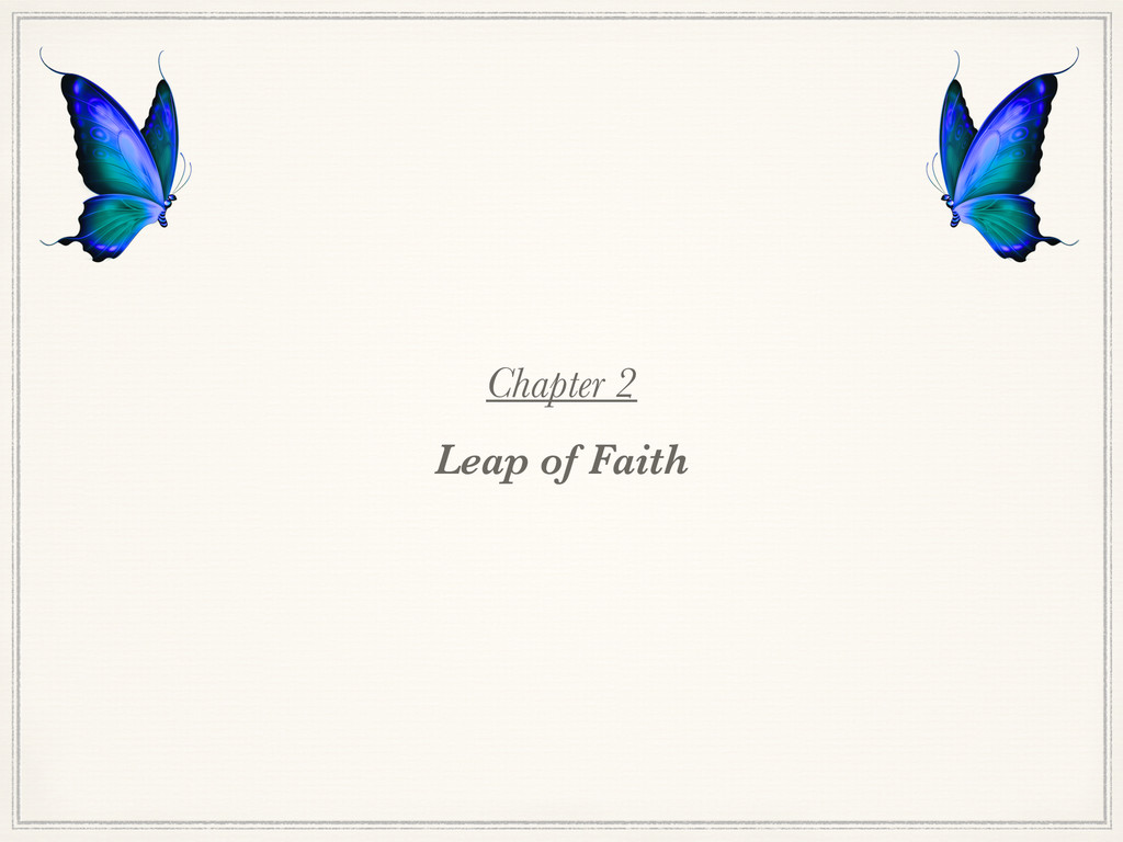 Chapter 2 Leap of Faith