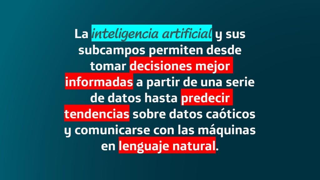 La inteligencia artificial y sus subcampos perm...