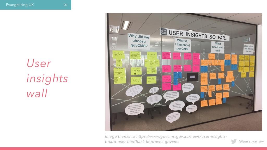 Evangelising UX @laura_yarrow 20 User insights ...